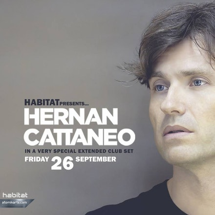 Habitat pres. Hernan Cattaneo, Geisha Bar, 26 September 2014 - Habitat are proud to present the return of legendary Argentinian dj HERNAN CATTANEO.