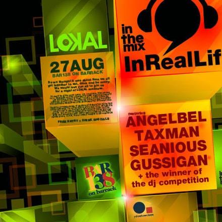 ITM InRealLife @ Lokal, Bar138, 27 August 2010 - A night of fine food, drink and merry times for another night of Lokal madness. With a full roster of...