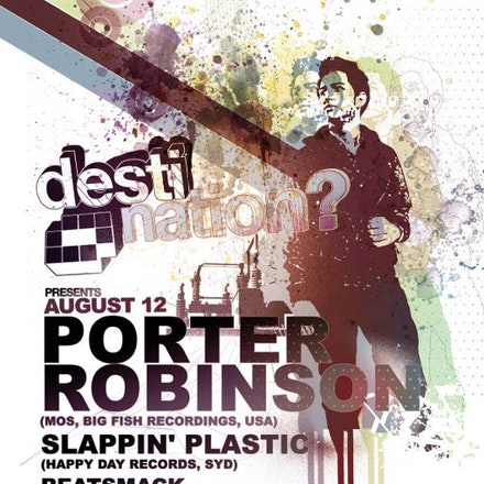 Destination? presents Porter Robinson (USA), Ambar, 12 August 2011 - This new breed of super producer has received raving support from Tiesto, Armand Van...