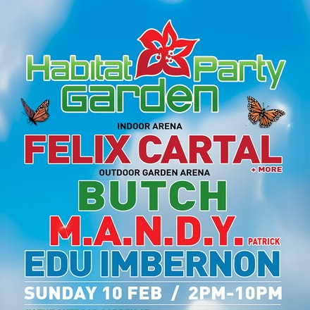 Habitat Garden Party ft. Edu Imbernon, Butch & MANDY, Court Hotel, 10 February 2013 - Featuring an amazing line-up of internationals spread over 2 arenas...