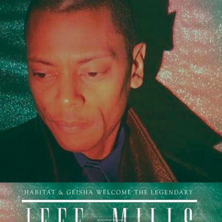Habitat presents Jeff Mills, Geisha, 15 June 2013 - Habitat & Geisha are extremely excited to announce the return of the wizard – JEFF MILLS [USA] for...